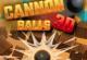 3D Cannon Balls