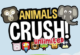 Lösung Animals Crush Unlimited