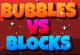 Blasen vs. Blöcke