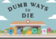 Dumb Ways To Die Original