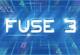 Fuse 3