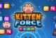 Kitten Force FRVR