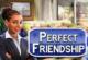 Perfekte Freundschaft