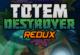 Lösung Totem Destroyer Redux