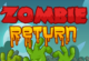 Zombies Return